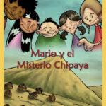 Mario y el misterio Chipaya, lo nuevo de Rantifuso
